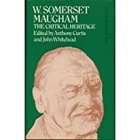 W. Somerset Maugham: The Critical Heritage (Critical Heritage Series)