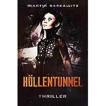 Höllentunnel: Thriller (German Edition)