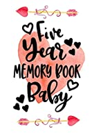 Five Year Memory Book Baby: First 5 Years Of Memories Blank Date No Month