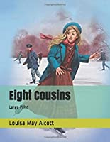 Eight Cousins: Large Print