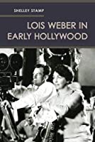 Lois Weber in Early Hollywood [並行輸入品]