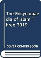 The Encyclopaedia of Islam Three 2019