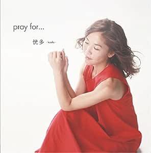 pray for…