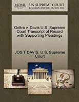 Goltra V. Davis U.S. Supreme Court Transcript of Record with Supporting Pleadings