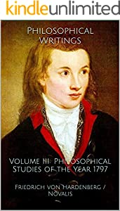 Philosophical Writings: Volume III: Philosophical Studies of the Year 1797 (English Edition)