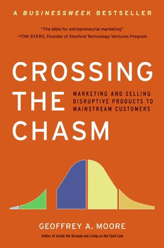 Crossing the Chasm: Marketing and Selling Disruptive Products to Mainstream Customers (Collins Business Essentials)の詳細を見る