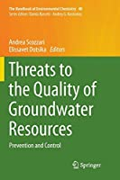 Threats to the Quality of Groundwater Resources: Prevention and Control (The Handbook of Environmental Chemistry)