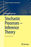 Stochastic Processes - Inference Theory (Springer Monographs in Mathematics)