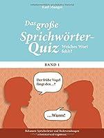 Welches Wort fehlt?: Das grosse Sprichwoerter-Quiz