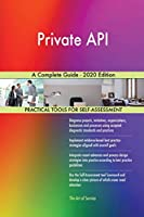 Private API A Complete Guide - 2020 Edition