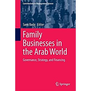 Family Businesses in the Arab World: Governance, Strategy, and Financing (Contributions to Management Science)