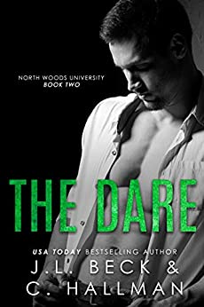 The Dare: A Bully Romance (North Woods University Book 2) by [Beck, J.L., Hallman, Cassandra]