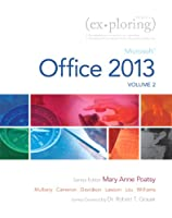 Exploring Microsoft Office 2013, Volume 2 (Exploring for Office 2013)