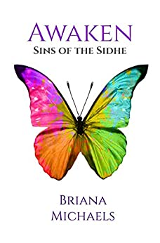 Awaken (Sins of the Sidhe Book 6) by [Michaels, Briana]