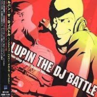 Lupin the DJ Battle: Non Stop Hyper Groove Mix by Japanimation (2001-07-25)