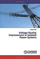 Voltage Quality Improvement in Isolated Power Systems