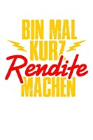 Bin mal kurz Rendite machen: 6x9 120 pages quad ruled   Your personal Diary