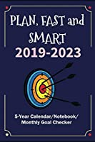 PLAN, FAST and SMART: Having Wonderful Years, 2019-2023 (5-Year Calendar/Notebook/Monthly Goal Checker)
