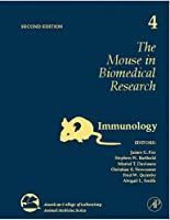 The Mouse in Biomedical Research, Volume 4, Second Edition: Immunology (American College of Laboratory Animal Medicine)