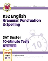 New KS2 English SAT Buster 10-Minute Tests: Grammar, Punctuation & Spelling - Foundation (for 2020)