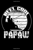 """Reel Cool PAPAW: Blank Lined Fishing Notebook - 6""""x9"""" , 120 Page Lined Paperback journal"""