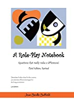 A Role-Play Notebook: Questions That Really Make a Difference!