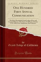 One Hundred First Annual Communication: The Most Worshipful Grand Lodge of Free and Accepted Masons of the State of California; October 9-13, 1950, Civic Auditorium, San Francisco (Classic Reprint)