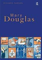 Mary Douglas: An Intellectual Biography