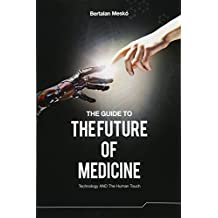 Guide to the Future of Medicine