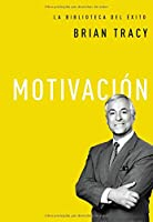 Motivación / Motivation (La biblioteca del éxito / The library of success)