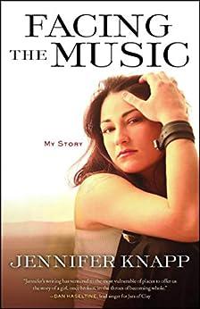 Facing the Music: My Story by [Knapp, Jennifer]