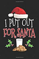 """I Put Out For Santa Merry Christmas Notebook: The Perfect Xmas Organizer, Santa Claus Christmas Themed Notebook To Write In (6""""x9"""" 120 Blank Prompt Pages)"""