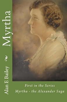 Myrtha (The Alexander Saga Book 1) by [Bailey, Alan E.]