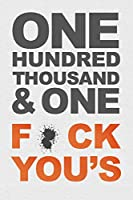 F*ck You's (One Hundred Thousand and One)