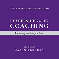 Leadership Sales Coaching: Transforming from Manag