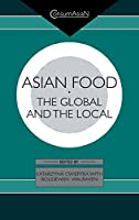 Asian Food: The Global and the Local (Consumasian)