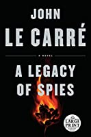 A Legacy of Spies: A Novel (Random House Large Print)