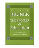 The Process of Education: Revised Edition