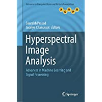Hyperspectral Image Analysis: Advances in Machine Learning and Signal Processing (Advances in Computer Vision and Pattern Recognition) (English Edition)