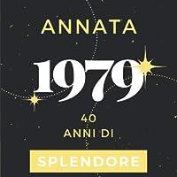 Annata 1979 40 anni di Splendore: Libro Degli Ospiti Compleanno Per Scrivere Auguri E Messaggi D'oro I Da Personalizzare I Regalo Per Donne E Amici I Motivo Rosa Pink