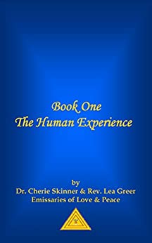Book One - The Human Experience by [Skinner, Dr. Cheryl, Greer, Reverend Lea]