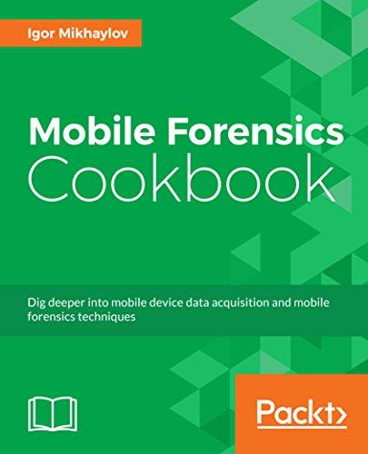 Mobile Forensics Cookbook