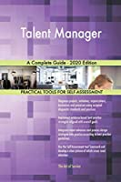 Talent Manager A Complete Guide - 2020 Edition