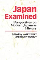 Japan Examined: Perspectives on Modern Japanese History