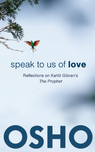 Download Speak to Us of Love: Reflections on Kahlil Gibran's The Prophet 0918963982