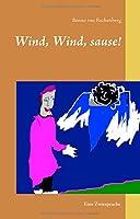 Wind, Wind, sause!: Eine Zwiesprache