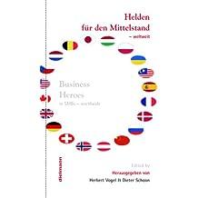 Helden für den Mittelstand - weltweit: Business Heroes - worldwide (German Edition)
