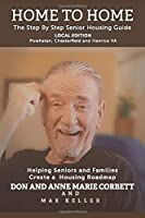 Home to Home Local Edition - Powhatan, Chesterfield, and Henrico VA: The Step by Step Senior Housing Guide