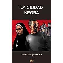 La Ciudad Negra (Spanish Edition)