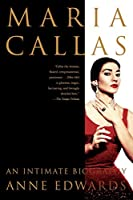 Maria Callas: An Intimate Biography
